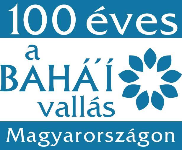 100 éves a Bahá'í Vallás Magyarországon