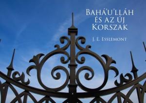 Bahá'u'lláh és az új korszak című könyv második kiadásának kiterített borítója. Ez volt az első magyar nyelvű bahá'í könyv, mely 1933-ban jelent meg Vámbéry Ármin fia, Vámbéry Rusztem előszavával