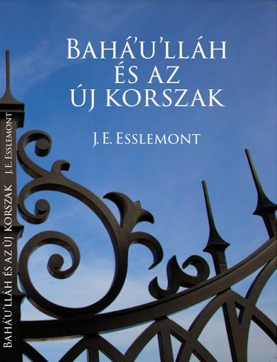 Bahá'u'lláh és az új korszak című könyv borítója: Klasszikus bevezető a bahá'í hit megismeréséhez. Az 1923-ban megjelent könyv 1933-as magyar nyelvű kiadásának egyik előszavát Vámbéry Ármin fia, Vámbéry Rusztem írta