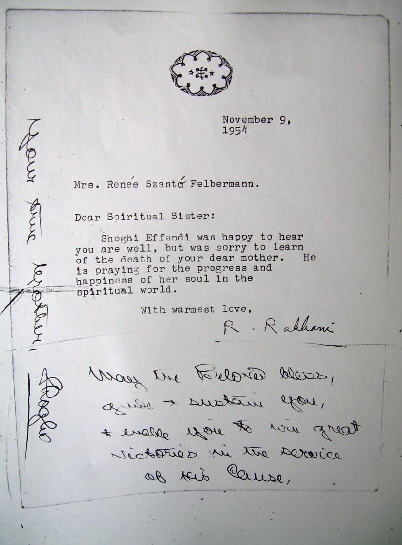 Shoghi Effendi kézírásával írt levél a budapesti bahá'í közösség tagjának, Renée Szántó-Felbermann asszonynak (1954-11-09): A Szeretett áldjon, vezessen és tartson meg téged és tegyen képessé nagy győzelmek elérésére az Ő Ügyének szolgálatában. Igaz fivéred, Shoghi (c) Magyarországi Bahá'í Közösség www.bahai.hu