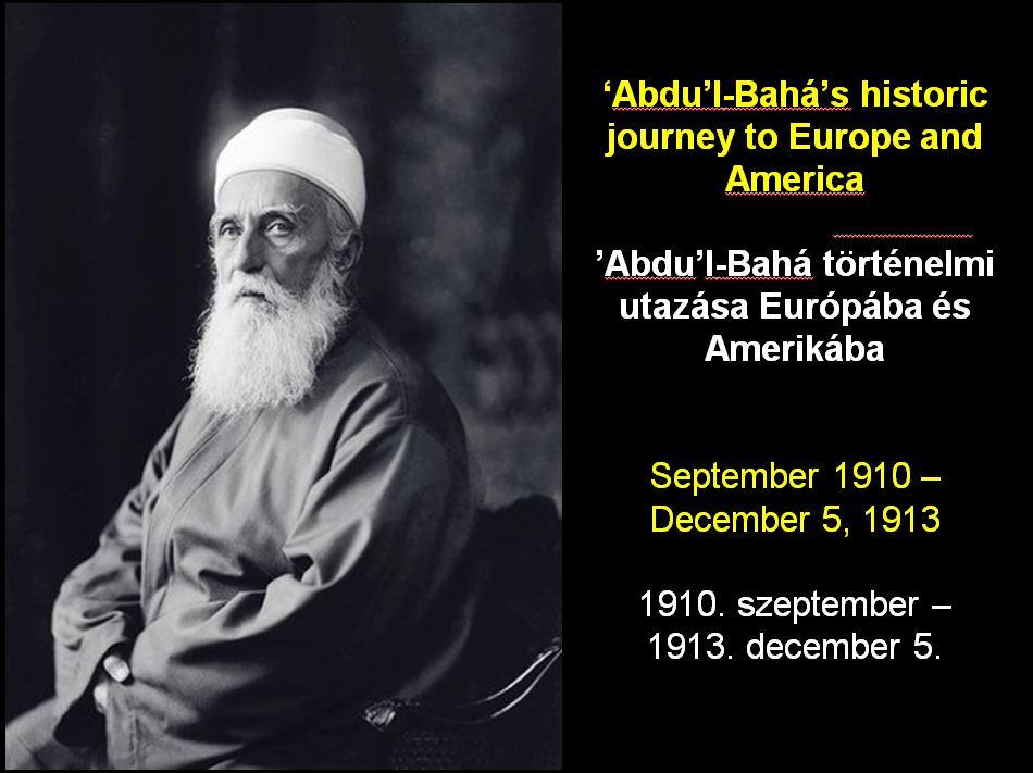 Babak Ebrahimzadeh előadása 'Abdu'l-Bahá történelmi  utazásáról Európába és  Amerikába (többnyire kétnyelvű)