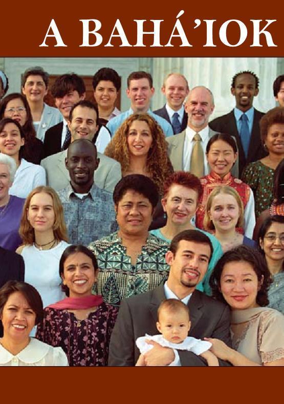 A bahá'í hit: színes brosúra © Magyarországi Bahá'í Közösség www.bahai.hu