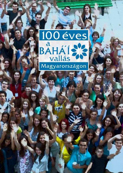 A centenáriumi brosúra, a 100 éves a bahá'í vallás Magyarországon borítója