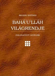 Shoghi Effendi: Bahá'u'lláh Világrendje című könyv borítója
