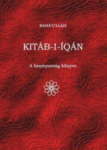 Bahá'u'lláh, A bizonyosság könyve (Kitáb-i-Iqán) című könyv borítója. A könyv a vallás új értelmezését adja, miszerint a vallás az emberi tudatosság fejlődésének legfőbb előrevivő forrása. A könyvben Bahá'u'lláh leírja, hogy csak egy Isten és csak egy vallás van, azaz Isten vallása, melynek Küldöttei tanítják az egész emberiséget. Ezzel ledönti és eltávolítja az évezredes korlátokat, a háborúskodás, ellenségeskedés és versengés minden indokát. © Magyarországi Bahá'í Közösség www.bahai.hu