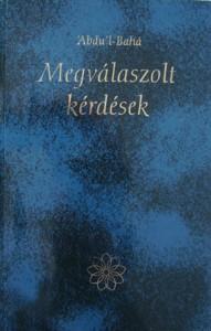 'Abdu'l-Bahá: Megválaszolt kérdések című könyv borítója (c) Magyarországi Bahá'í Közösség www.bahai.hu