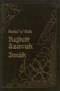 Bahá'u'lláh: Rejtett szavak című könyv borítója (2. kiadás) (c) Magyarországi Bahá'í Közösség www.bahai.hu