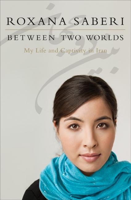 """Roxana Saberi új könyve, a """"Két világ közt: Életem és fogságom Iránban"""" beszámol a bahá'í cellatársak életéről"""