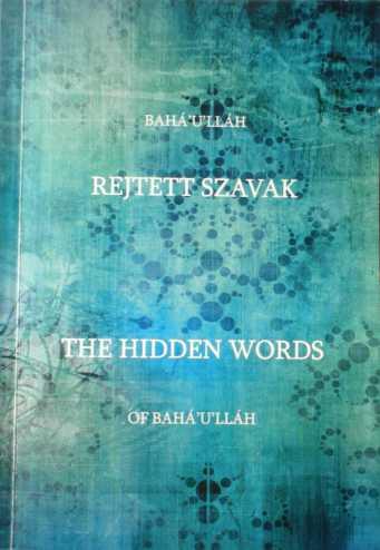 Egy könnyű nyelvezetű, de mély tartalmú szent szöveg, Bahá'u'lláh: Rejtett szavak című kétnyelvű könyv borítója
